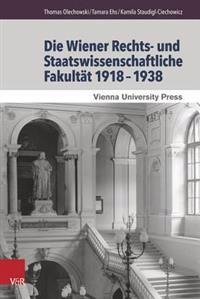 Die Wiener Rechts- Und Staatswissenschaftliche Fakultat 1918-1938