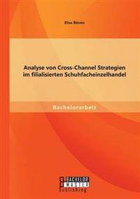 Analyse Von Cross-Channel Strategien Im Filialisierten Schuhfacheinzelhandel