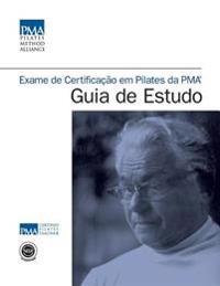 Exame de Certificação Em Pilates Da Pma(r) Guia de Estudo