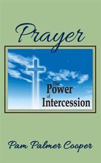 Prayer: The Power of Intercession
