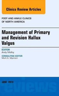 Management of Primary and Revision Hallux Valgus
