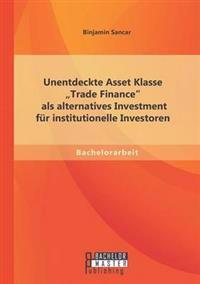 """Unentdeckte Asset Klasse Trade Finance"""" ALS Alternatives Investment Fur Institutionelle Investoren"""