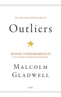 Outliers : 10 000-timmarsregeln och andra framgångsfaktorer