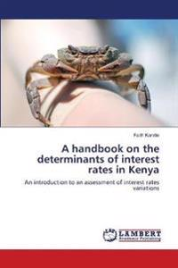 A Handbook on the Determinants of Interest Rates in Kenya