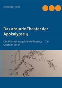 Das Absurde Theater Der Apokalypse 4
