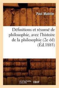D�finitions Et R�sum� de Philosophie, Avec l'Histoire de la Philosophie (2e �d) (�d.1885)