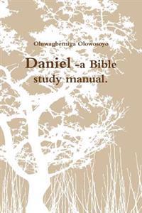 Daniel -a Bible study manual.