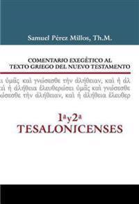 Comentario Exegetico Al Texto Griego del N.T. - 1 y 2 Tesalonicenses