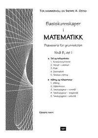 Basiskunnskaper i matematikk. Prøveserie for grunnskolen. Nivå B, del 1 og 2. Pakke med 30 eks. 15 eks av hver delprøve