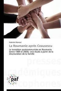 La Roumanie Apr�s Ceausescu