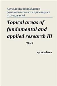 Topical Areas of Fundamental and Applied Research III. Vol. 1: Proceedings of the Conference. North Charleston, 13-14.03.2014