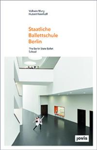 Staatliche Ballettschule Berlin / The State Ballet School in Berlin