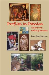 Profiles in Passion Volume One: Artiists & Artisans