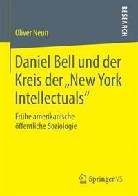 """Daniel Bell und der Kreis der """"New York Intellectuals"""""""