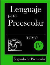 Lenguaje Para Preescolar - Segundo de Preescolar - Tomo IV