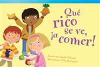 Que Rico Se Ve, a Comer! (It's Good Enough to Eat!) (Spanish Version) (Upper Emergent)
