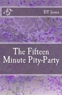 The Fifteen Minute Pity-Party