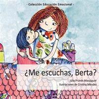 ¿me Escuchas, Berta?