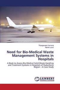 Need for Bio-Medical Waste Management Systems in Hospitals