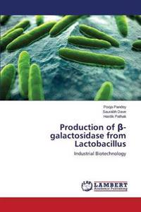 Production of -Galactosidase from Lactobacillus