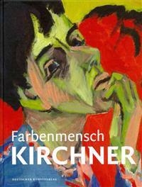 Farbenmensch Kirchner