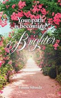 Your Path Is Becoming Brighter