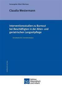 Interventionsstudien Zu Burnout Bei Beschaftigten in Der Alten- Und Geriatrischen Langzeitpflege