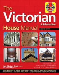 The Victorian & Edwardian House Manual
