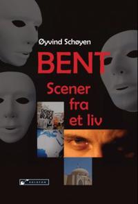 Bent - Øyvind Schøyen pdf epub