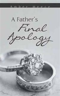 A Father's Final Apology