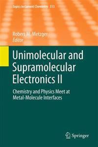 Unimolecular and Supramolecular Electronics II