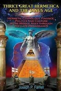 Thrice Great Hermetica and the Janus Age