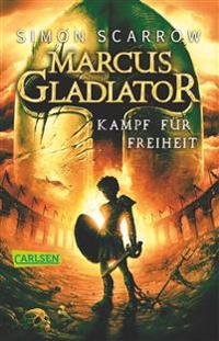 Marcus Gladiator 01. Kampf für Freiheit