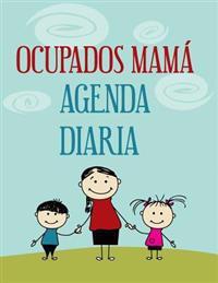 Ocupados Mamá Agenda Diaria