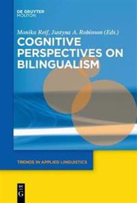 Cognitive Perspectives on Bilingualism