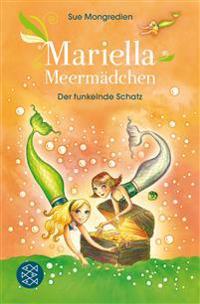 Mariella Meermädchen 03 - Der funkelnde Schatz