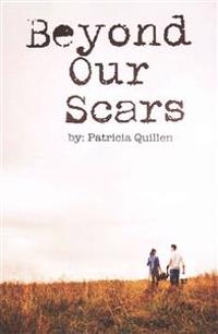 Beyond Our Scars