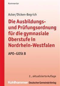 Die Ausbildungs- Und Prufungsordnung Fur Die Gymnasiale Oberstufe in Nordrhein-Westfalen: Apo-Gost B