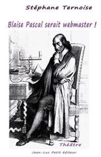 Blaise Pascal Serait Webmaster !