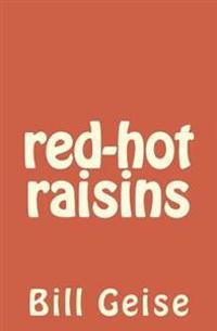 Red-Hot Raisins