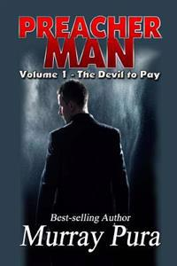 Preacher Man Volume 1 the Devil to Pay