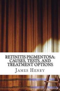 Retinitis Pigmentosa: Causes, Tests, and Treatment Options