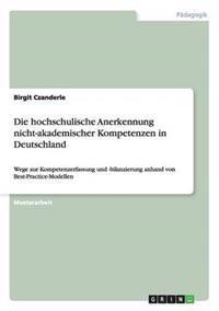 Die Hochschulische Anerkennung Nicht-Akademischer Kompetenzen in Deutschland