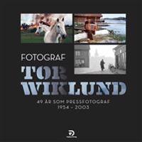 Tor Wiklund, 49 år som pressfotograf