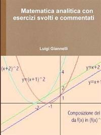 Matematica analitica con esercizi svolti e commentati
