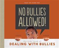 No Bullies Allowed!: The Kids' Book of Dealing with Bullies