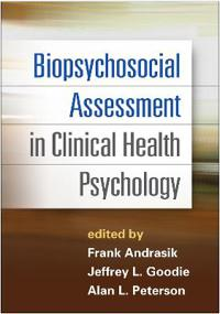 Biopsychosocial Assessment in Clinical Health Psychology