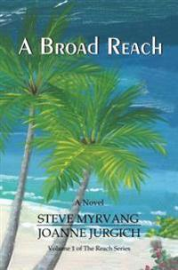A Broad Reach: From the Pacific Northwest to the Caribbean Sea...