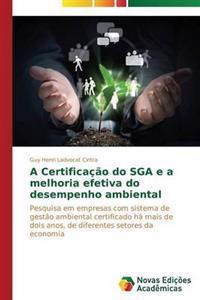 A Certificacao Do Sga E a Melhoria Efetiva Do Desempenho Ambiental