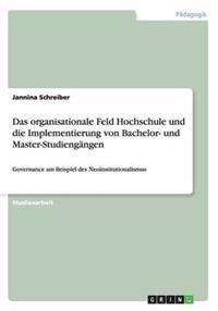 Das Organisationale Feld Hochschule Und Die Implementierung Von Bachelor- Und Master-Studiengangen
